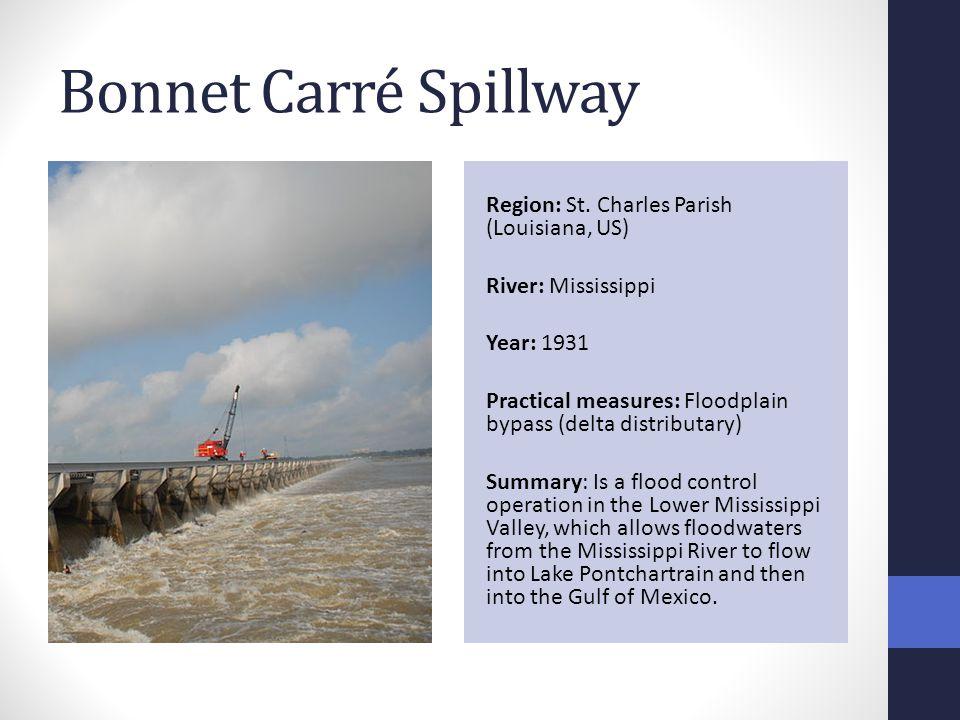 Bonnet Carré Spillway Region: St. Charles Parish (Louisiana, US) River: Mississippi Year: 1931 Practical measures: Floodplain bypass (delta distributa