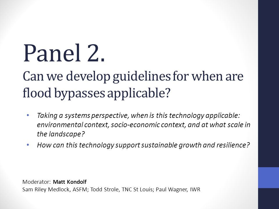 Panel 2. Can we develop guidelines for when are flood bypasses applicable.