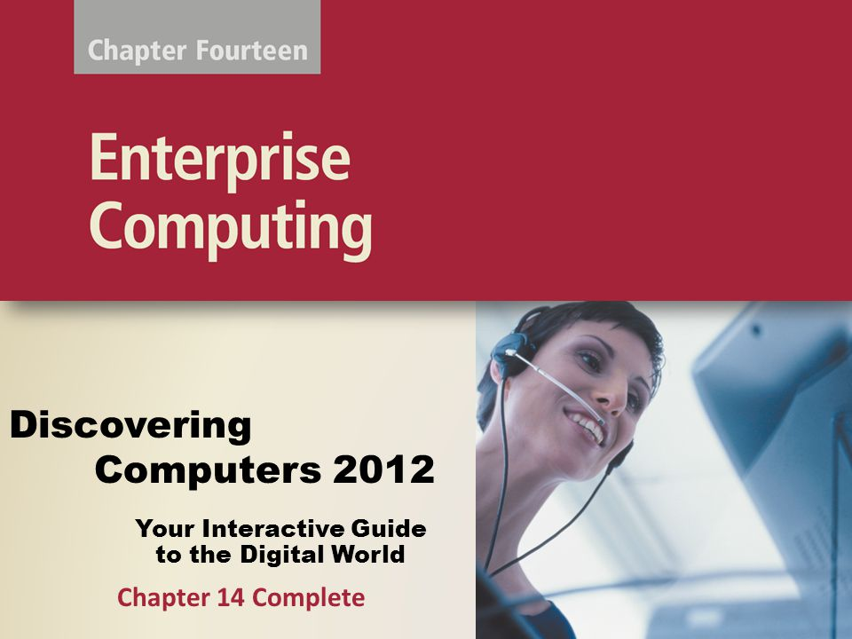 Your Interactive Guide to the Digital World Discovering Computers 2012 Chapter 14 Complete