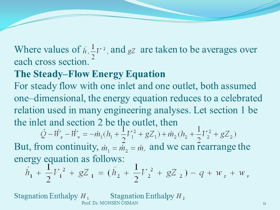 Where values of and are taken to be averages over each cross section. The Steady–Flow Energy Equation For steady flow with one inlet and one outlet, b