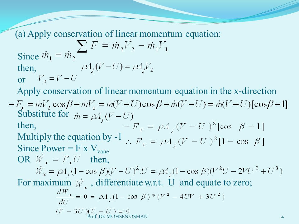 (a) Apply conservation of linear momentum equation: Since then, or Apply conservation of linear momentum equation in the x-direction Substitute for th