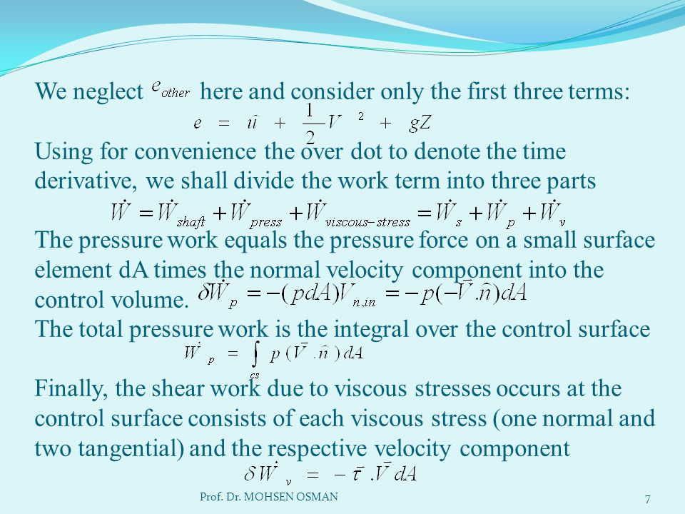 We neglect here and consider only the first three terms: Using for convenience the over dot to denote the time derivative, we shall divide the work te