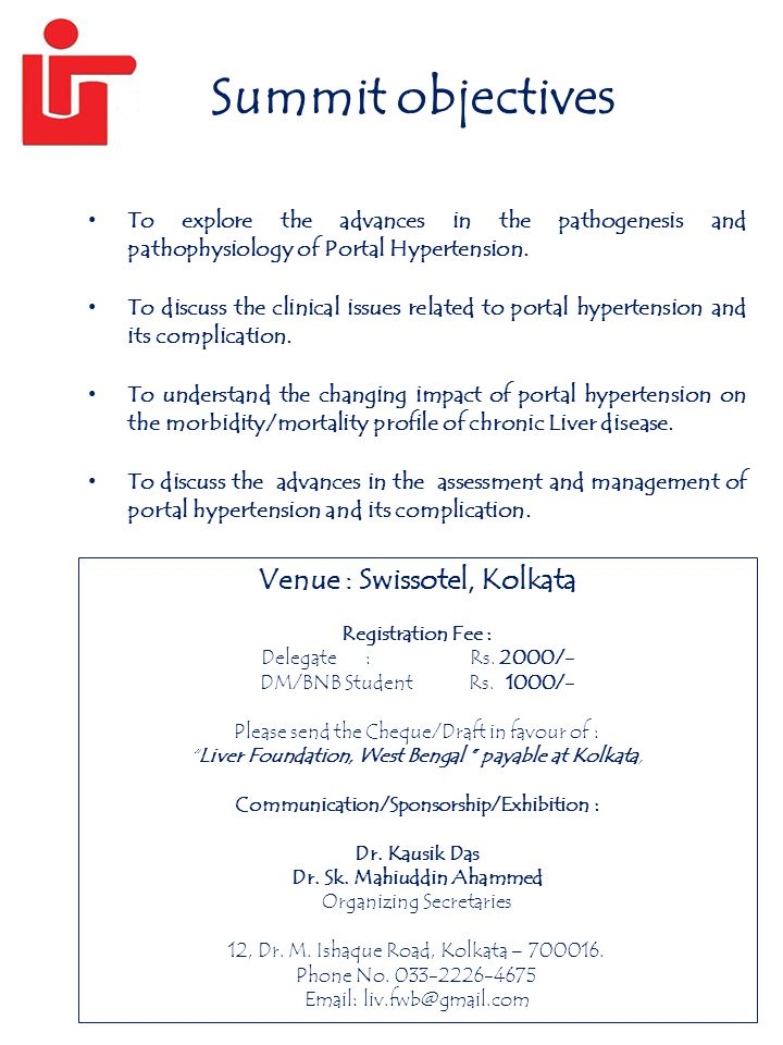 Summit objectives To explore the advances in the pathogenesis and pathophysiology of Portal Hypertension.