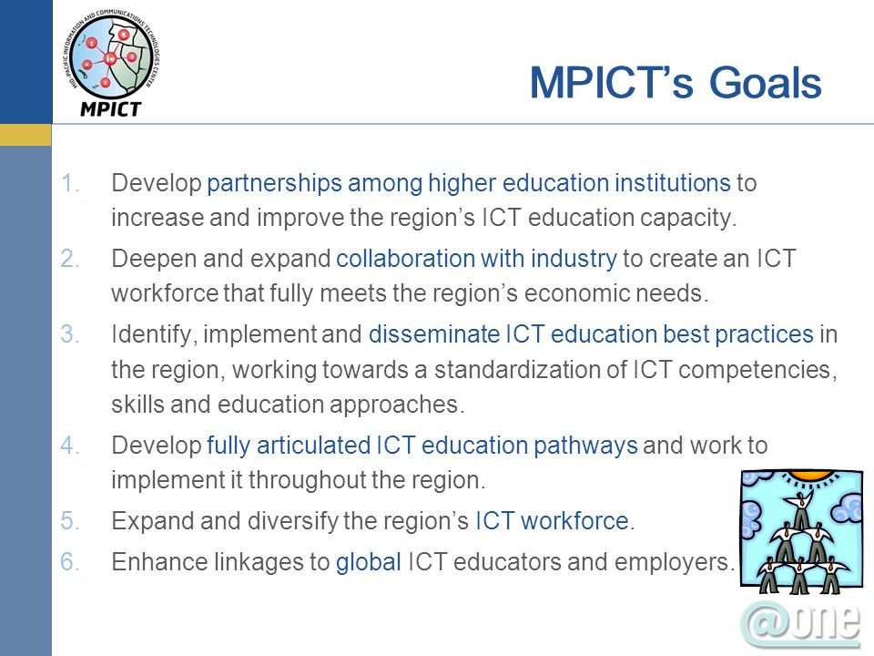1.Develop partnerships among higher education institutions to increase and improve the region's ICT education capacity.