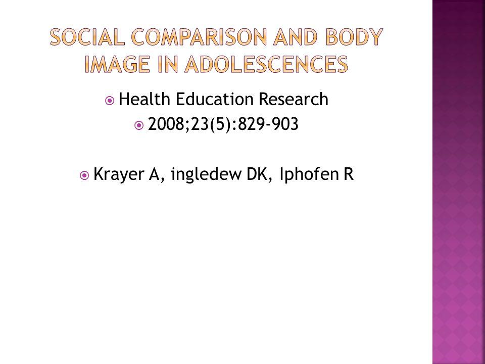  Health Education Research  2008;23(5):829-903  Krayer A, ingledew DK, Iphofen R