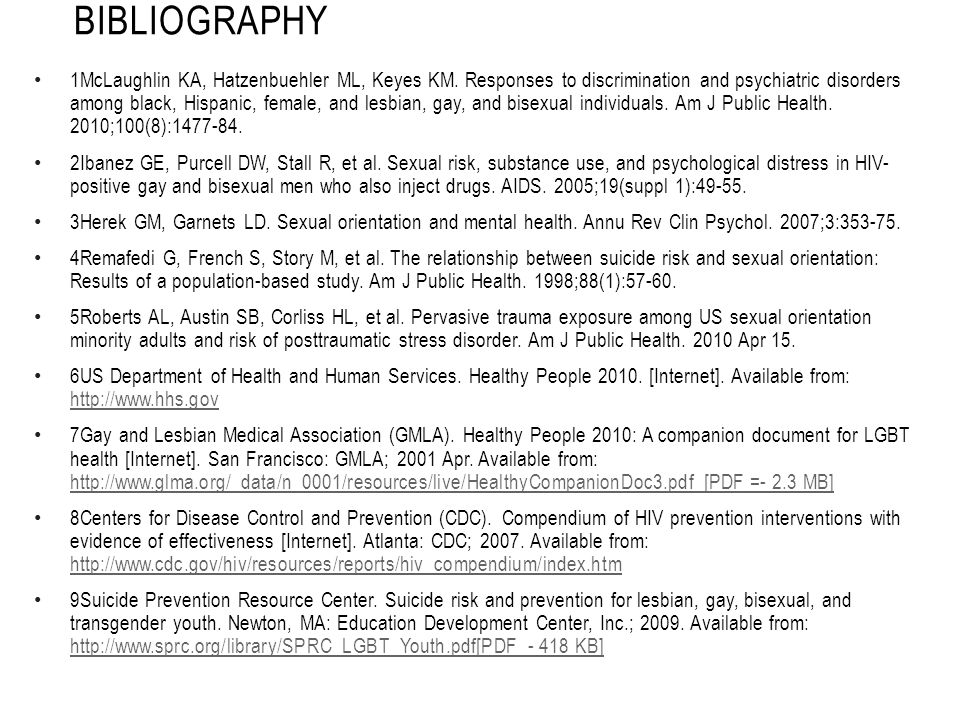 BIBLIOGRAPHY 1McLaughlin KA, Hatzenbuehler ML, Keyes KM. Responses to discrimination and psychiatric disorders among black, Hispanic, female, and lesb