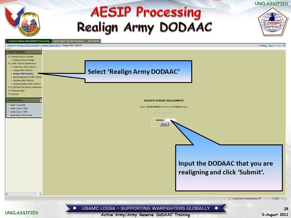 28 3-August 2011 Active Army/Army Reserve DoDAAC Training Select 'Realign Army DODAAC' Input the DODAAC that you are realigning and click 'Submit'.