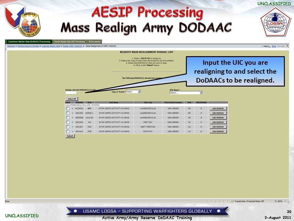 30 3-August 2011 Active Army/Army Reserve DoDAAC Training Input the UIC you are realigning to and select the DoDAACs to be realigned.