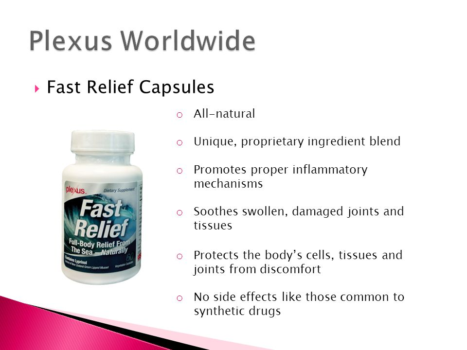  Fast Relief Capsules o All-natural o Unique, proprietary ingredient blend o Promotes proper inflammatory mechanisms o Soothes swollen, damaged joints and tissues o Protects the body's cells, tissues and joints from discomfort o No side effects like those common to synthetic drugs