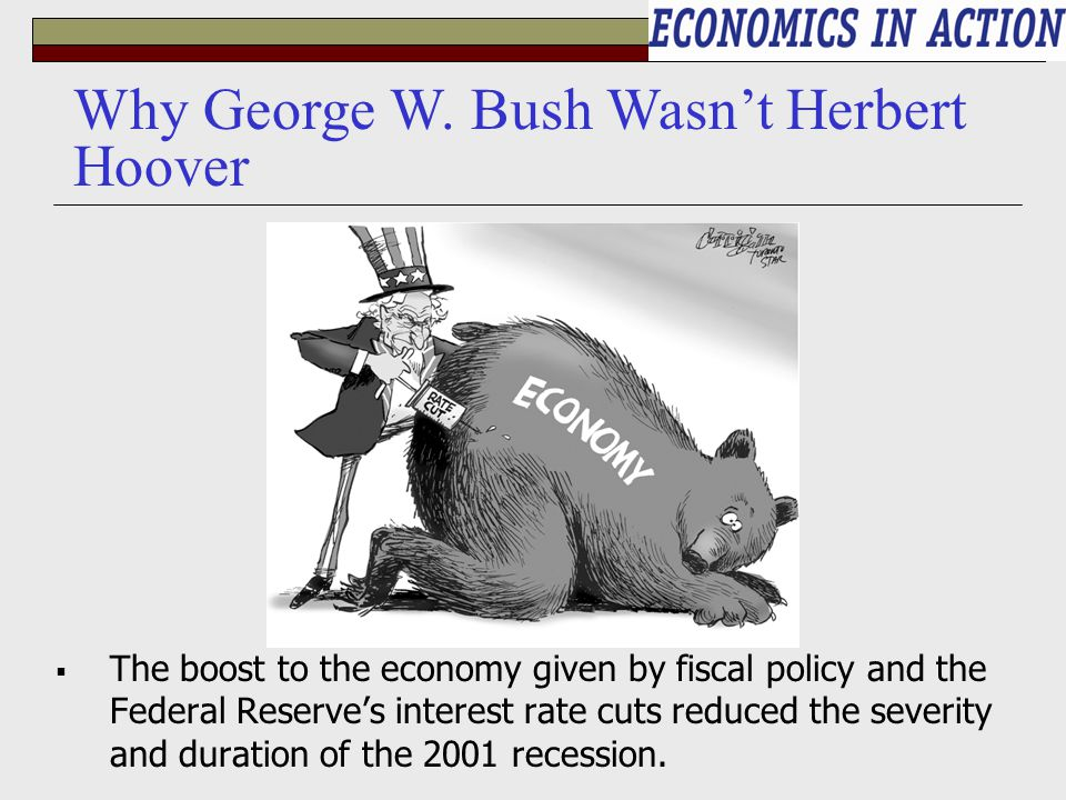  The boost to the economy given by fiscal policy and the Federal Reserve's interest rate cuts reduced the severity and duration of the 2001 recession.