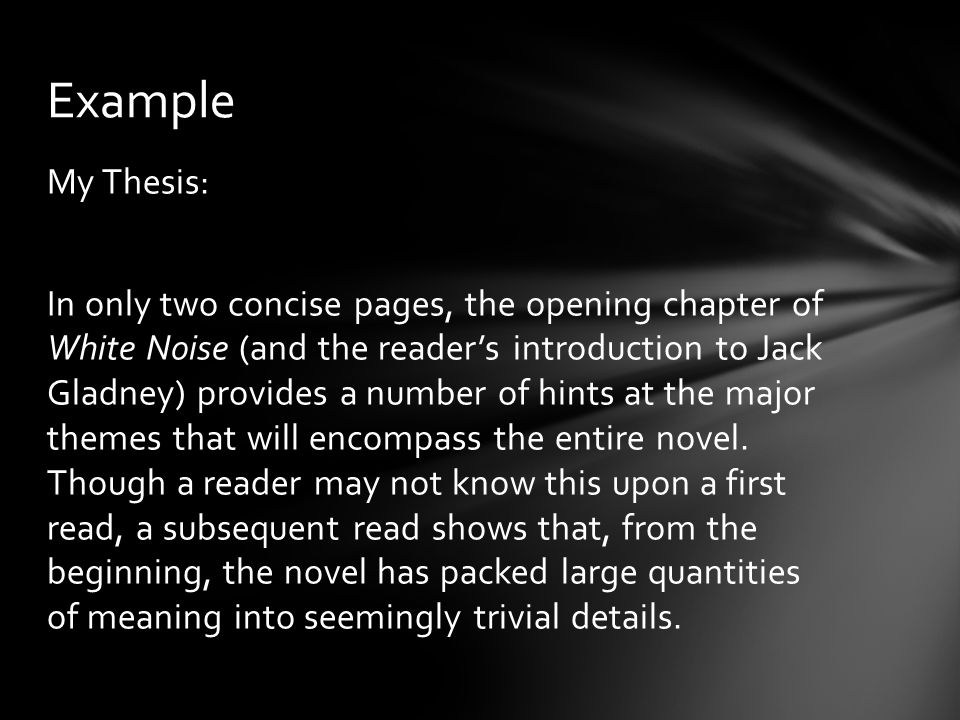 My Thesis: In only two concise pages, the opening chapter of White Noise (and the reader's introduction to Jack Gladney) provides a number of hints at the major themes that will encompass the entire novel.
