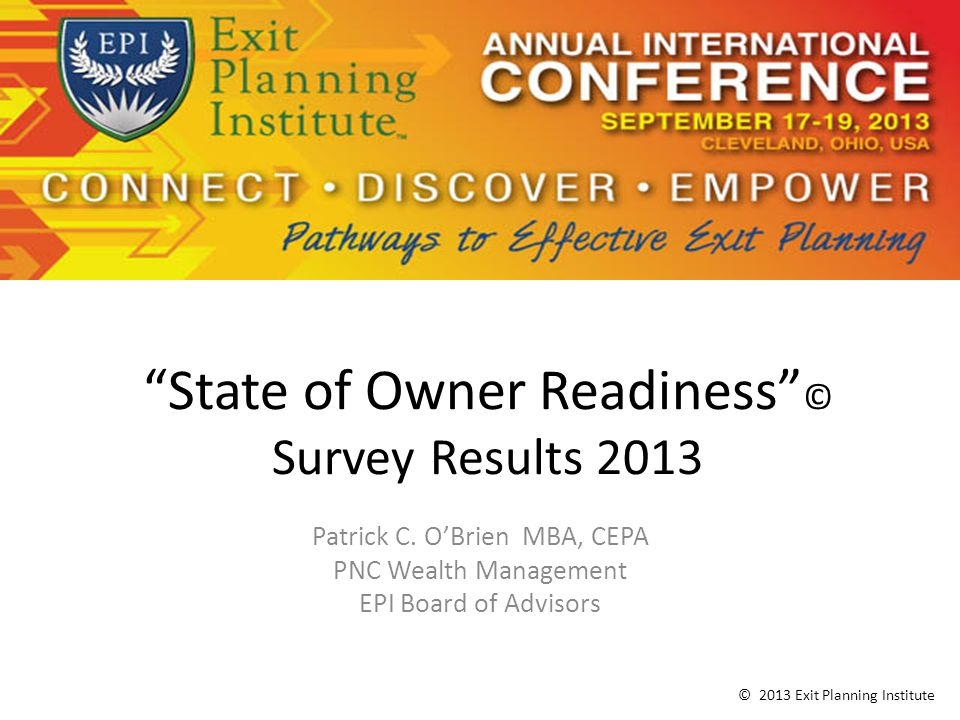 State of Owner Readiness © Survey Results 2013 Patrick C.