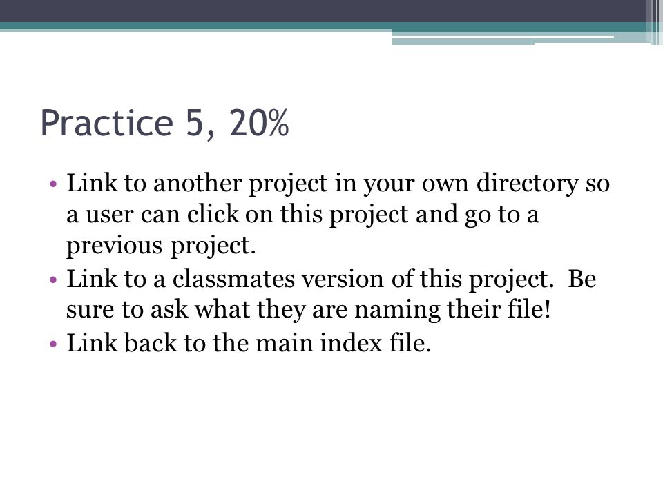 Practice 5, 20% Link to another project in your own directory so a user can click on this project and go to a previous project.