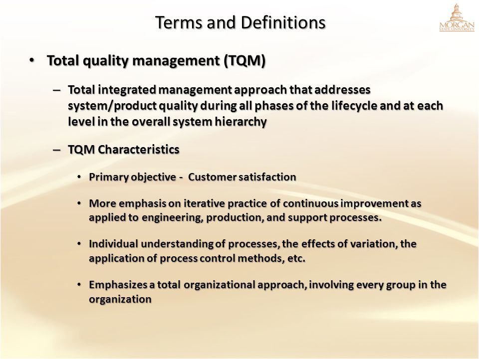 Terms and Definitions Total quality management (TQM) Total quality management (TQM) – Total integrated management approach that addresses system/produ