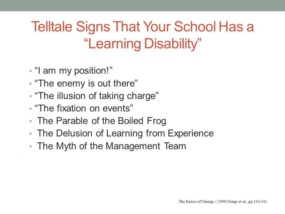"""Telltale Signs That Your School Has a """"Learning Disability"""" """"I am my position!"""" """"The enemy is out there"""" """"The illusion of taking charge"""" """"The fixation"""