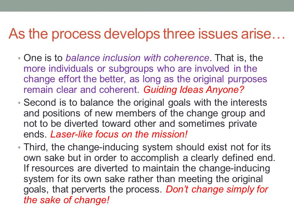 As the process develops three issues arise… One is to balance inclusion with coherence. That is, the more individuals or subgroups who are involved in