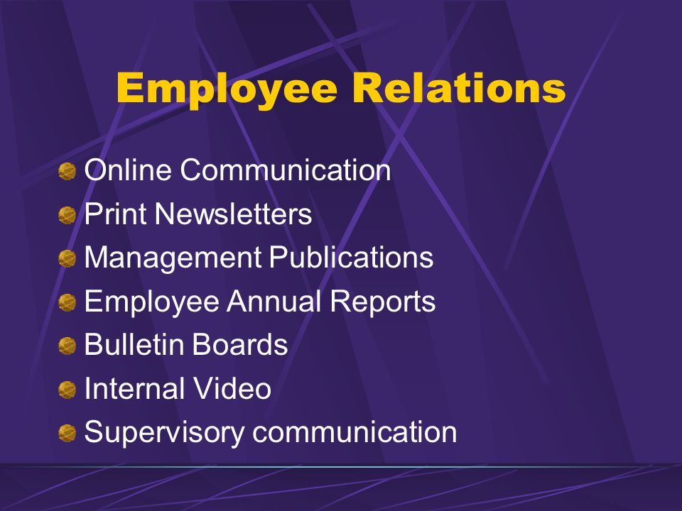 Employee Relations Online Communication Print Newsletters Management Publications Employee Annual Reports Bulletin Boards Internal Video Supervisory communication