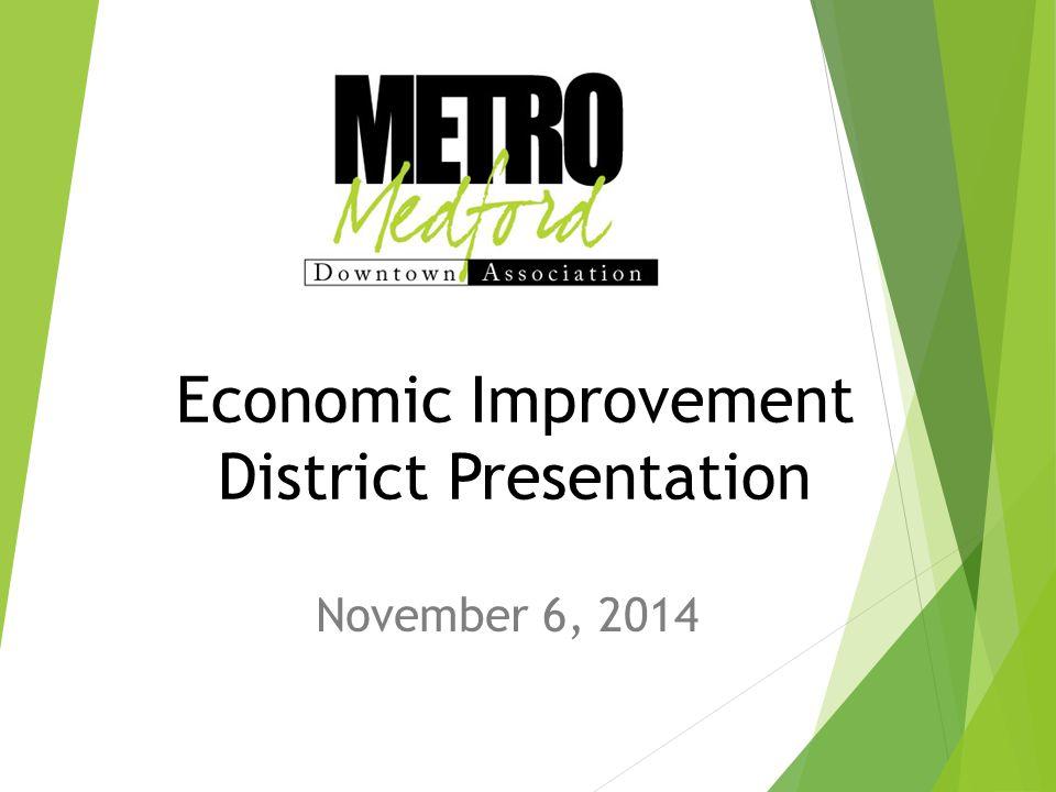 Economic Improvement District Presentation November 6, 2014