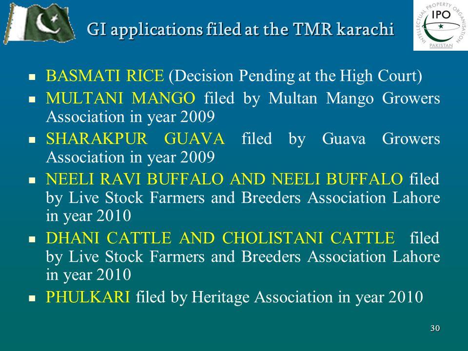 GI applications filed at the TMR karachi BASMATI RICE (Decision Pending at the High Court) MULTANI MANGO filed by Multan Mango Growers Association in