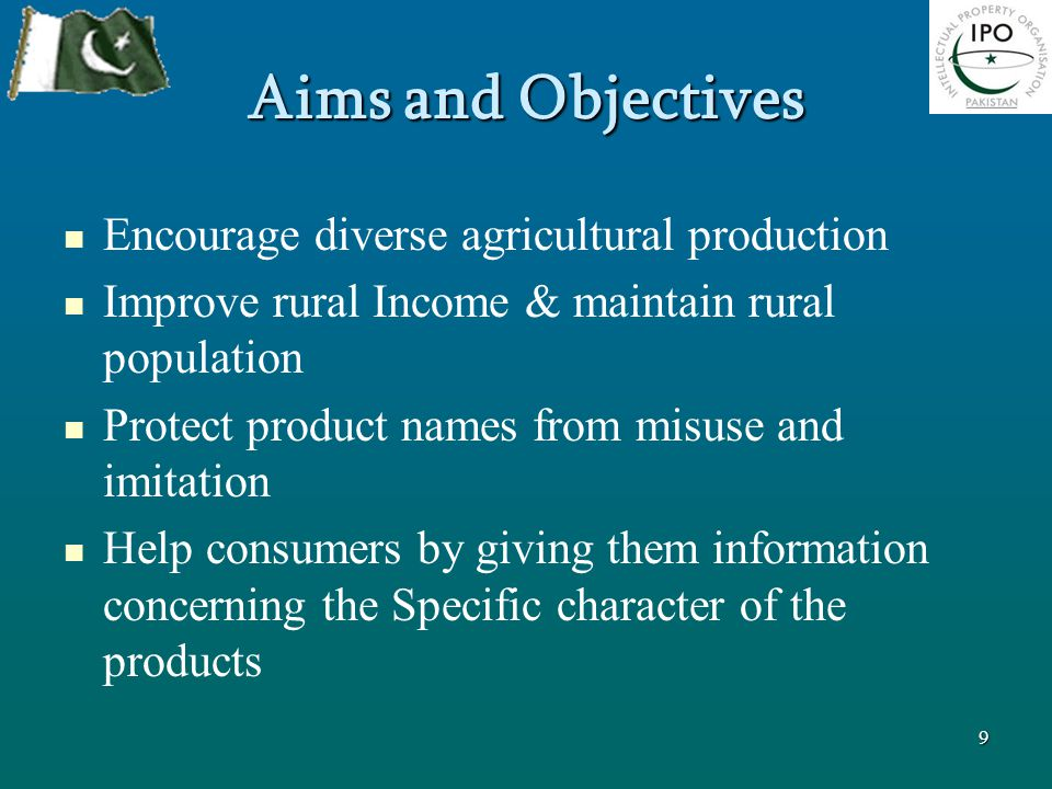 Aims and Objectives Encourage diverse agricultural production Improve rural Income & maintain rural population Protect product names from misuse and i