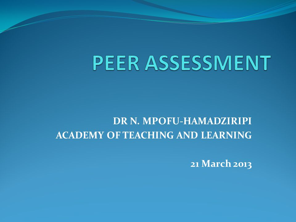 DR N. MPOFU-HAMADZIRIPI ACADEMY OF TEACHING AND LEARNING 21 March 2013