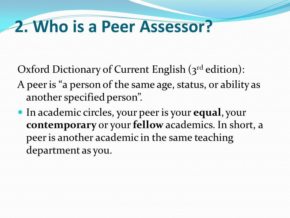 2. Who is a Peer Assessor.