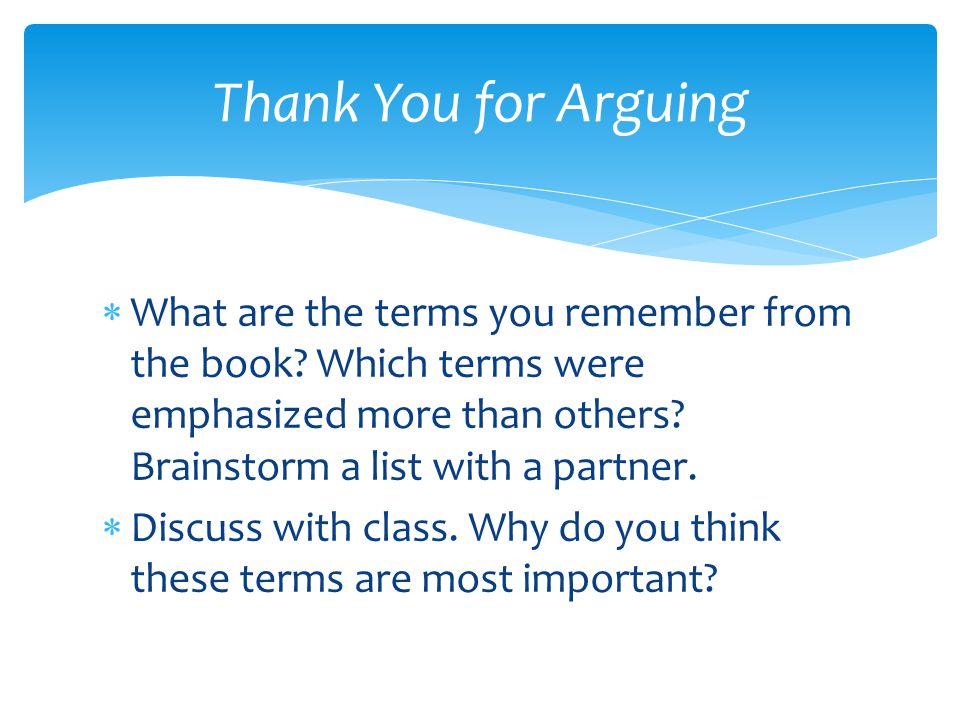  What are the terms you remember from the book. Which terms were emphasized more than others.