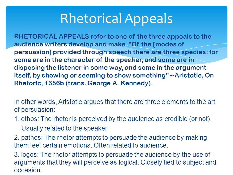  RHETORICAL DEVICES refers to the stylistic language choices (schemes, tropes -- diction, syntax) the writer makes to convey the message.