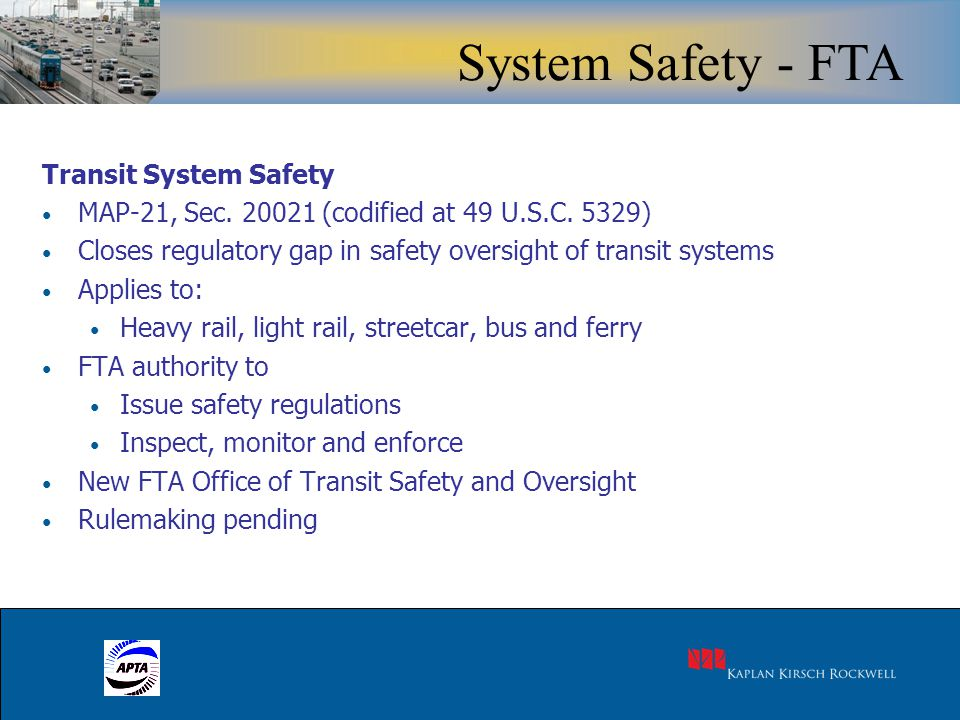 13 Transit System Safety MAP-21, Sec. 20021 (codified at 49 U.S.C.