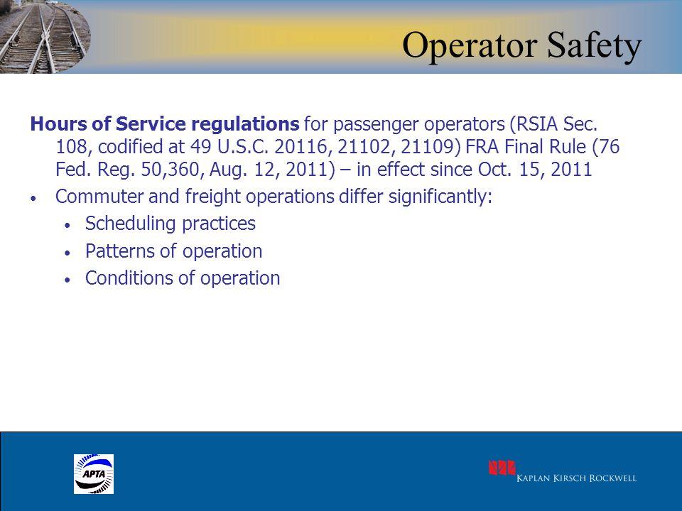 23 Hours of Service regulations for passenger operators (RSIA Sec. 108, codified at 49 U.S.C. 20116, 21102, 21109) FRA Final Rule (76 Fed. Reg. 50,360