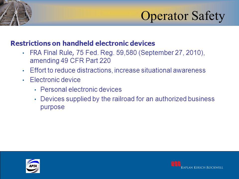 27 Restrictions on handheld electronic devices FRA Final Rule, 75 Fed. Reg. 59,580 (September 27, 2010), amending 49 CFR Part 220 Effort to reduce dis