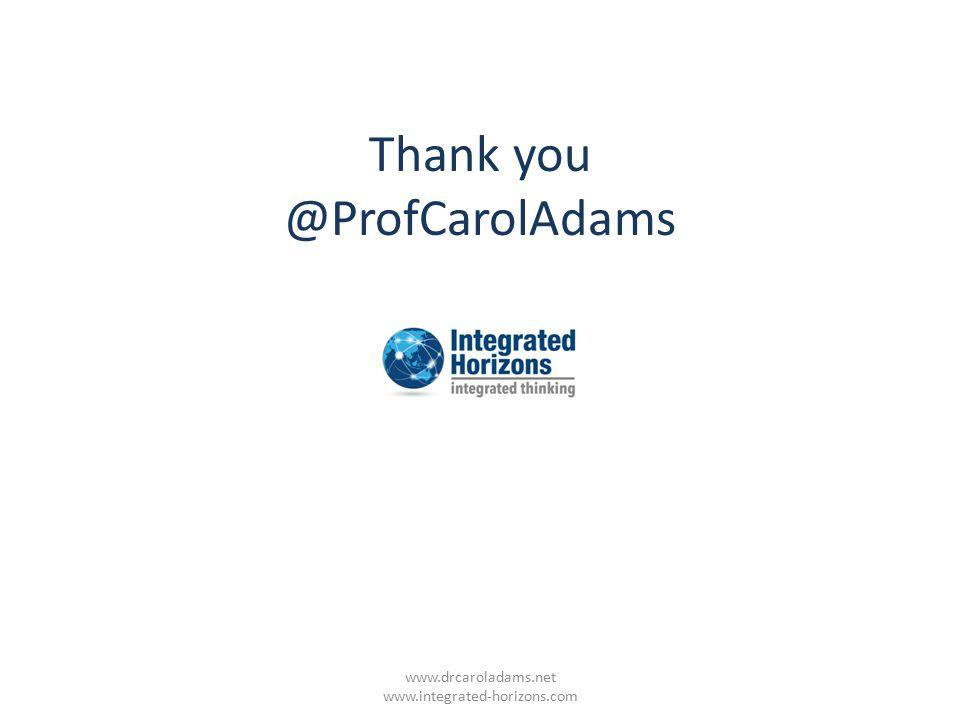 Thank you @ProfCarolAdams www.drcaroladams.net www.integrated-horizons.com