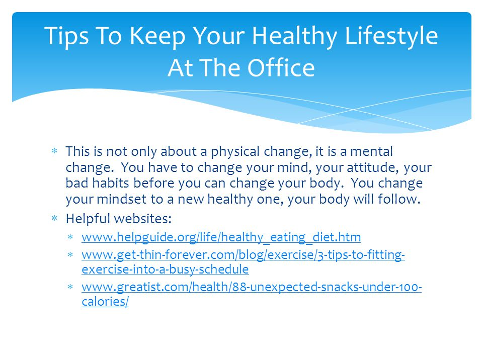  This is not only about a physical change, it is a mental change.