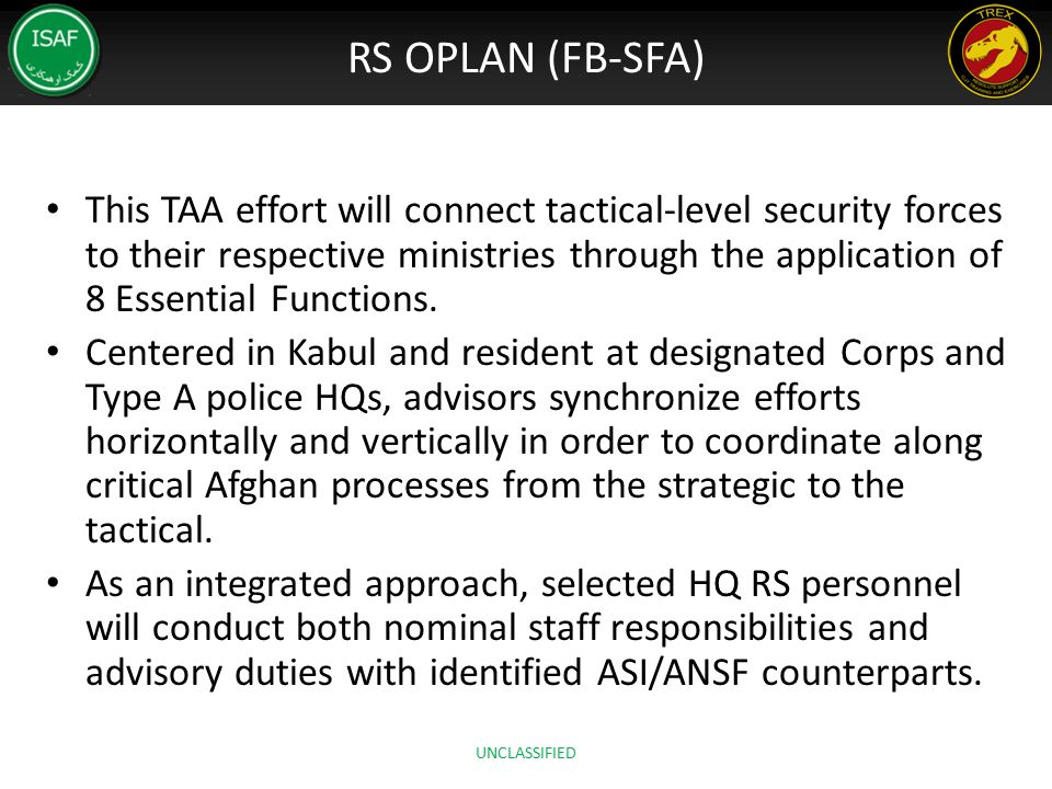 RS OPLAN (FB-SFA) This TAA effort will connect tactical-level security forces to their respective ministries through the application of 8 Essential Fu