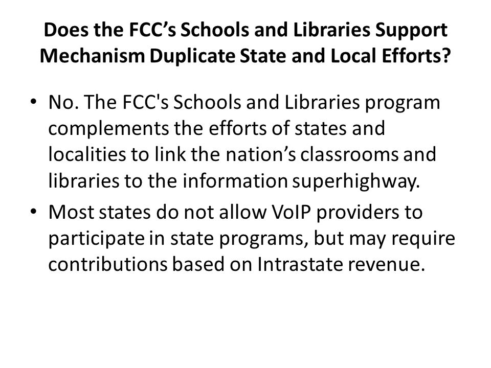 Does the FCC's Schools and Libraries Support Mechanism Duplicate State and Local Efforts.