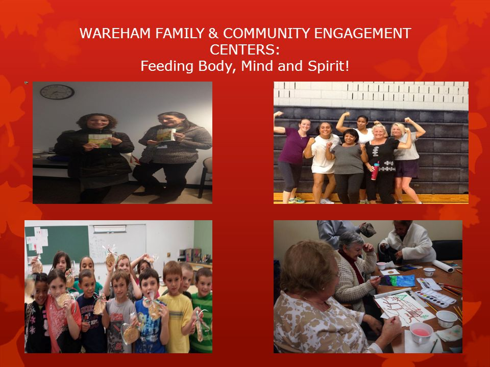 WAREHAM FAMILY & COMMUNITY ENGAGEMENT CENTERS: Feeding Body, Mind and Spirit!