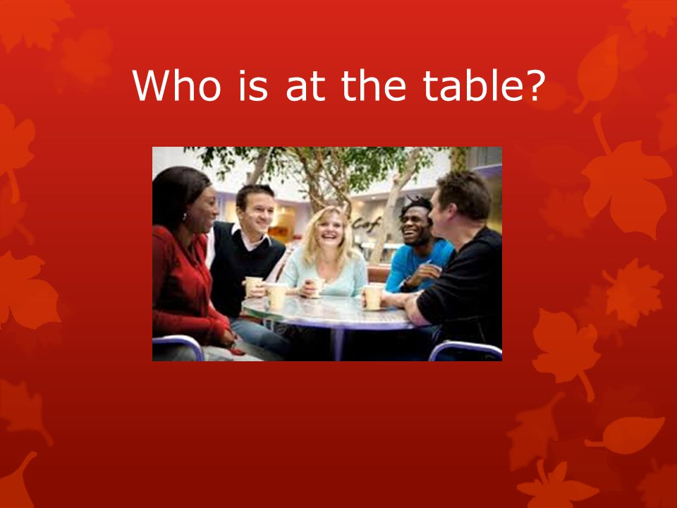 Who is at the table
