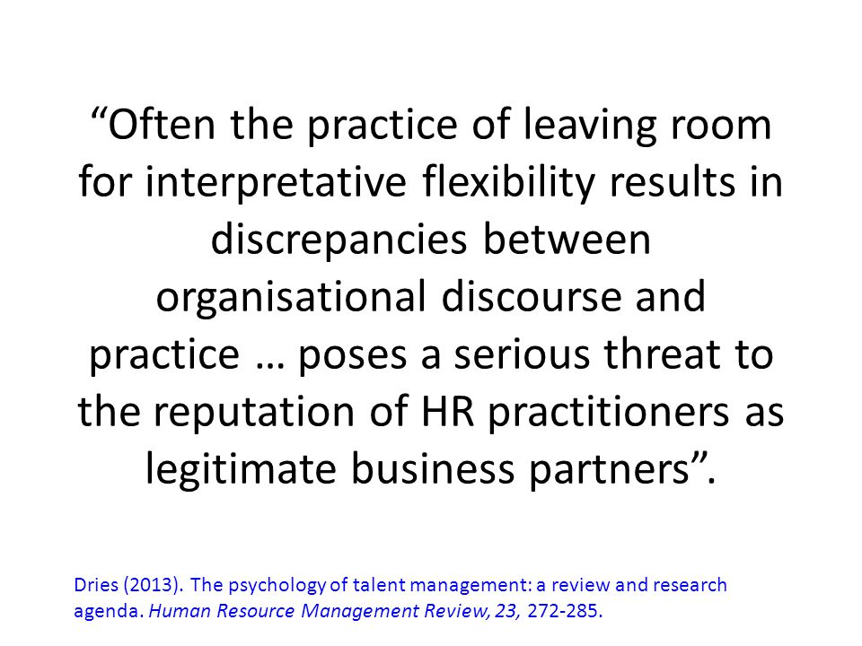 """""""Often the practice of leaving room for interpretative flexibility results in discrepancies between organisational discourse and practice … poses a se"""