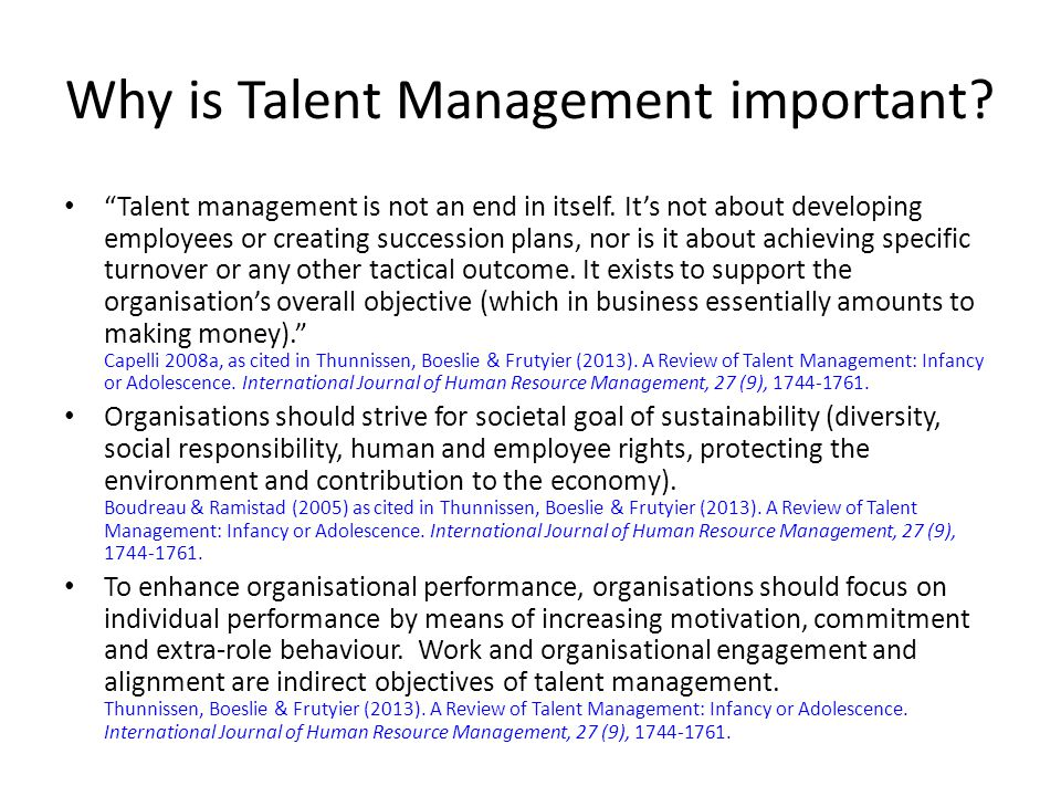 """Why is Talent Management important? """"Talent management is not an end in itself. It's not about developing employees or creating succession plans, nor"""