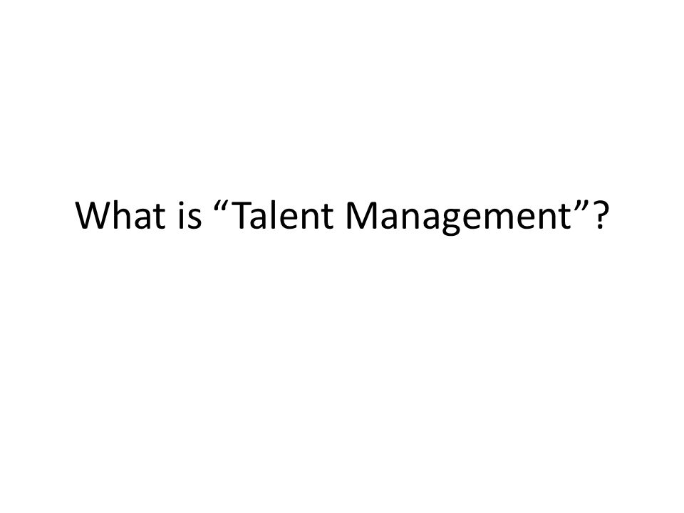"""What is """"Talent Management""""?"""