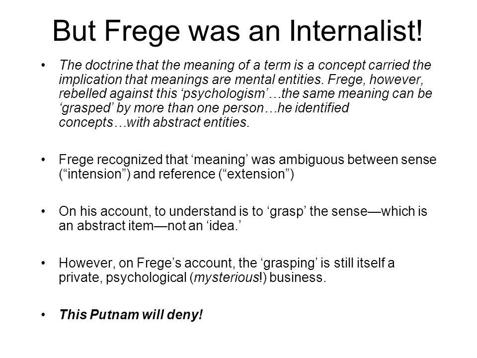 But Frege was an Internalist.