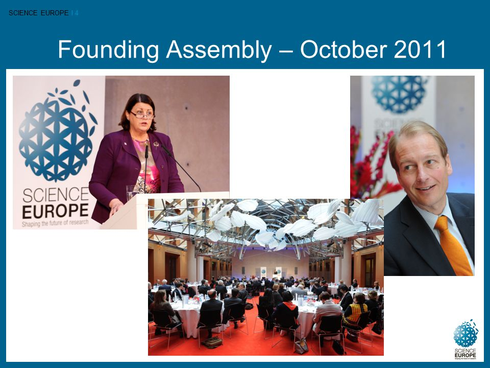 SCIENCE EUROPE I 4 Founding Assembly – October 2011