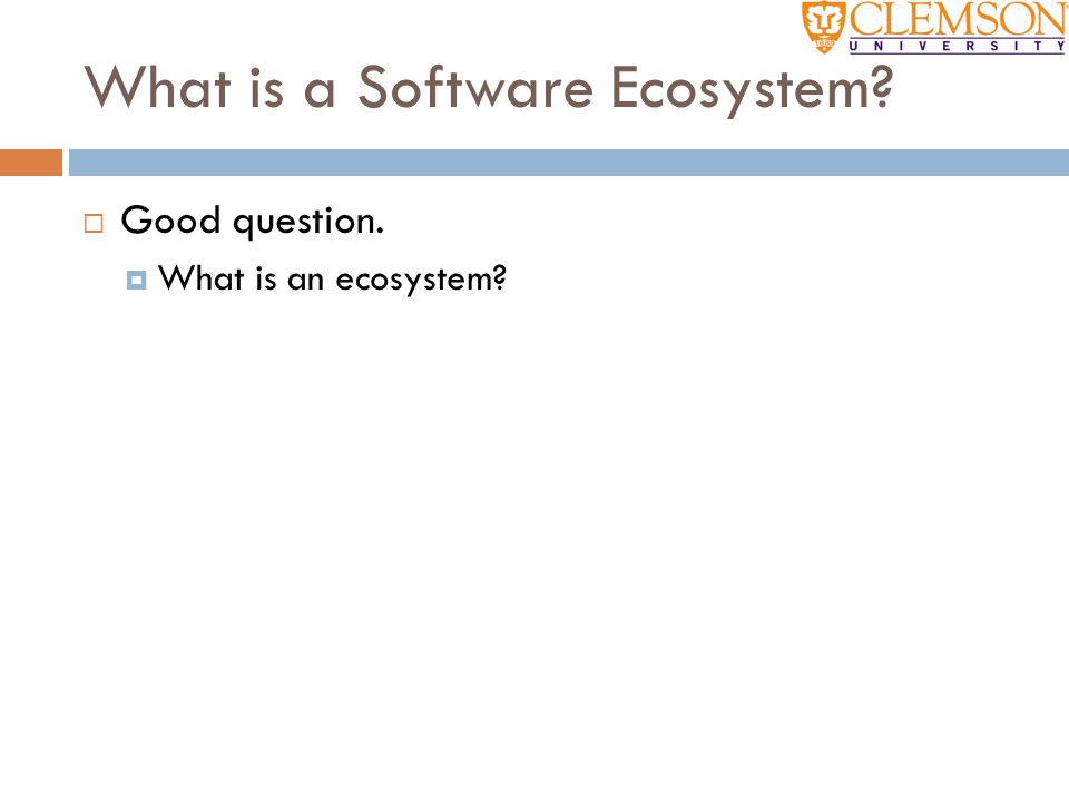  Good question.  What is an ecosystem?