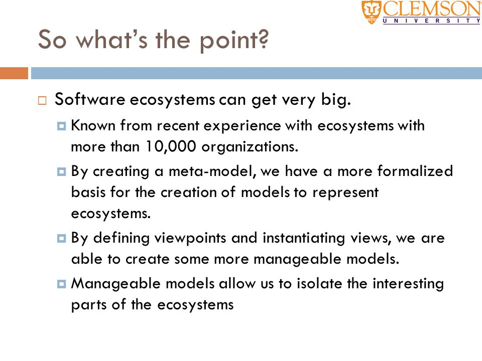 So what's the point?  Software ecosystems can get very big.  Known from recent experience with ecosystems with more than 10,000 organizations.  By