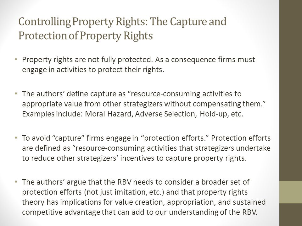 Controlling Property Rights: The Capture and Protection of Property Rights Property rights are not fully protected.