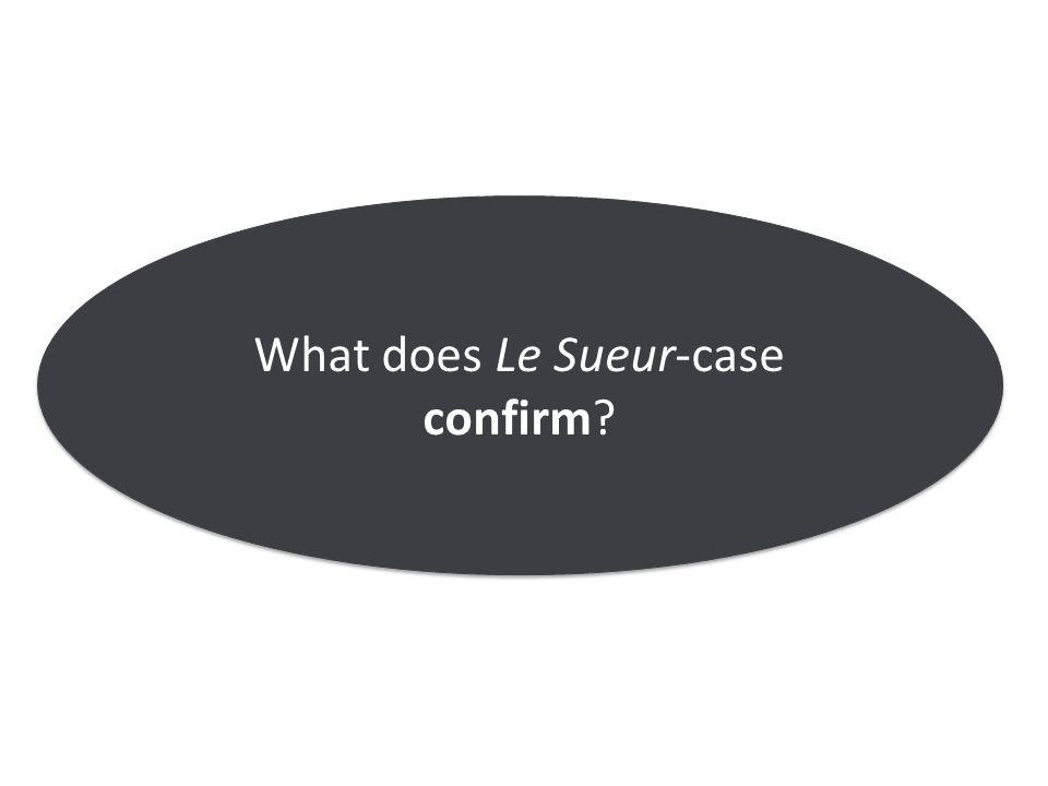 RA Le Sueur v eThekwini Municipality 2013 JDR 0178 (KZP) What does Le Sueur-case confirm