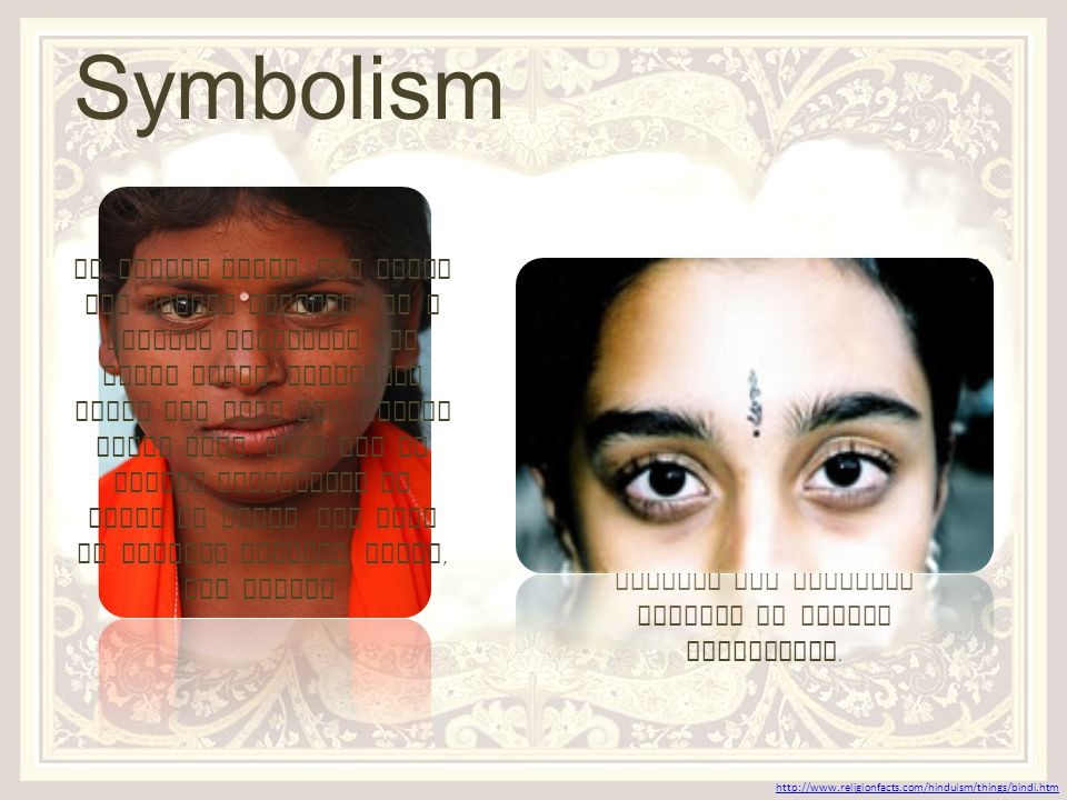 One, if not the most iconic symbols, of the Hindu religion is the Bindi – a dot marked by vermilion traditionally worn on a married woman ' s forehead.