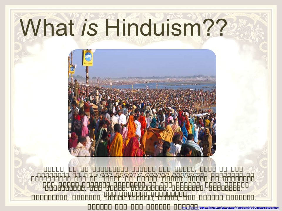 Origin s Hinduism ' s origins date so far back, that it cannot be traced to any one individual founder.