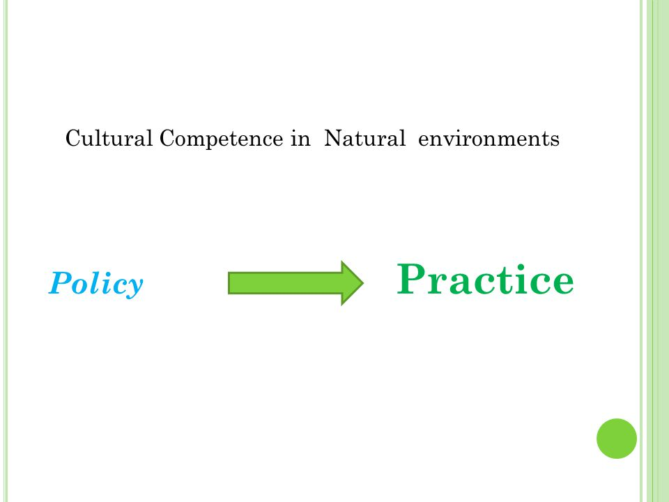 Cultural Competence in Natural environments Policy Practice