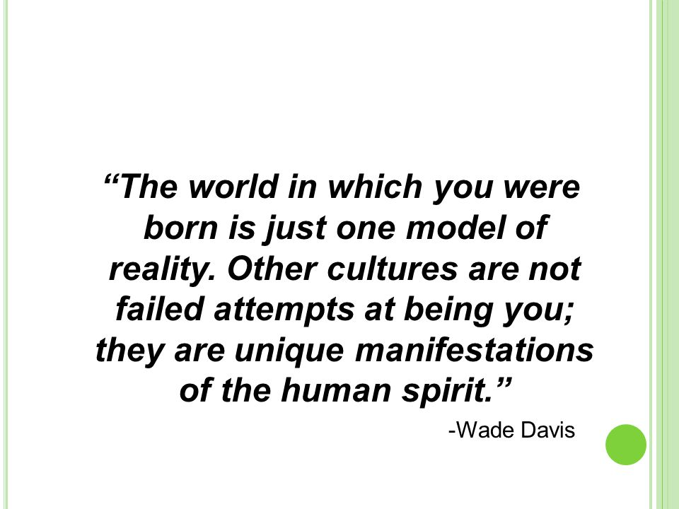 The world in which you were born is just one model of reality.